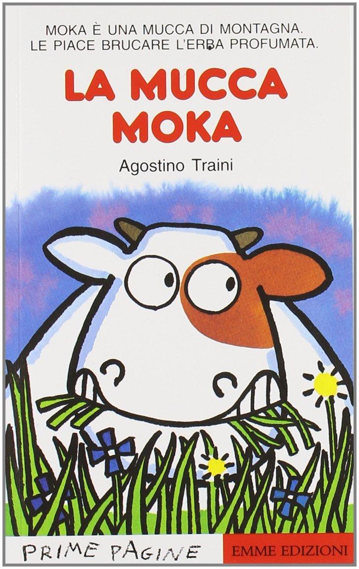 La mucca Moka fa un bel sogno Book Cover